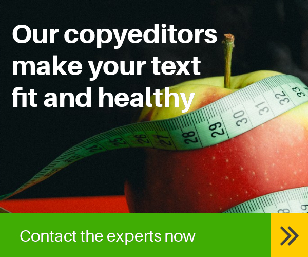 Our copyeditors make your text fit and healthy