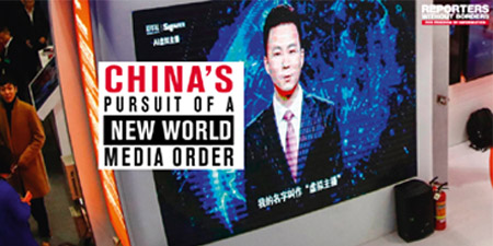 RSF report: China's Pursuit of a New World Media Order
